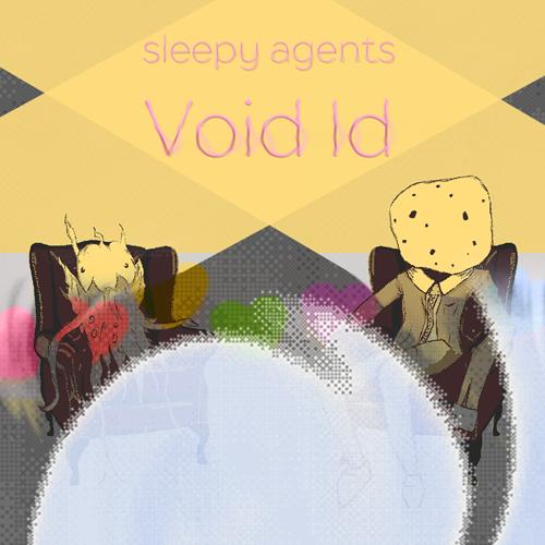 Sleepy Agents - Void Id